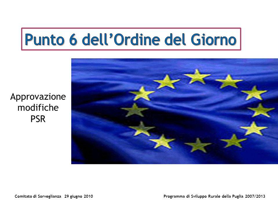 Comitato di Sorveglianza 29 giugno 2010Programma di Sviluppo Rurale della Puglia 2007/2013 Approvazione modifiche PSR