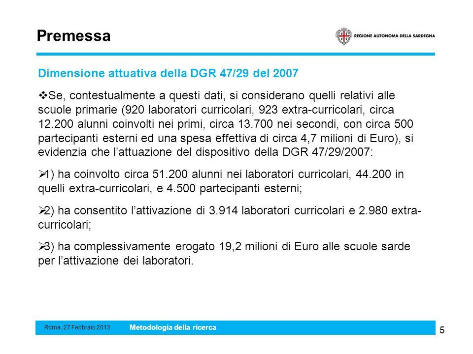 5 Premessa Dimensione attuativa della DGR 47/29 del 2007 Se, contestualmente a questi dati, si considerano quelli relativi alle scuole primarie (920 l