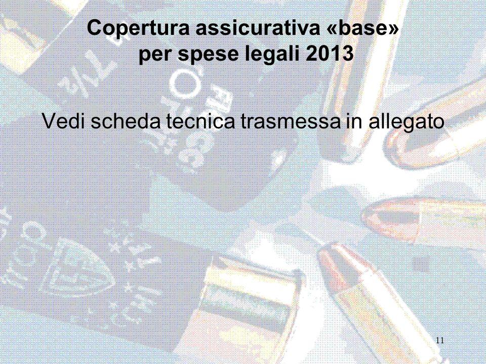 Copertura assicurativa «base» per spese legali 2013 Vedi scheda tecnica trasmessa in allegato 11