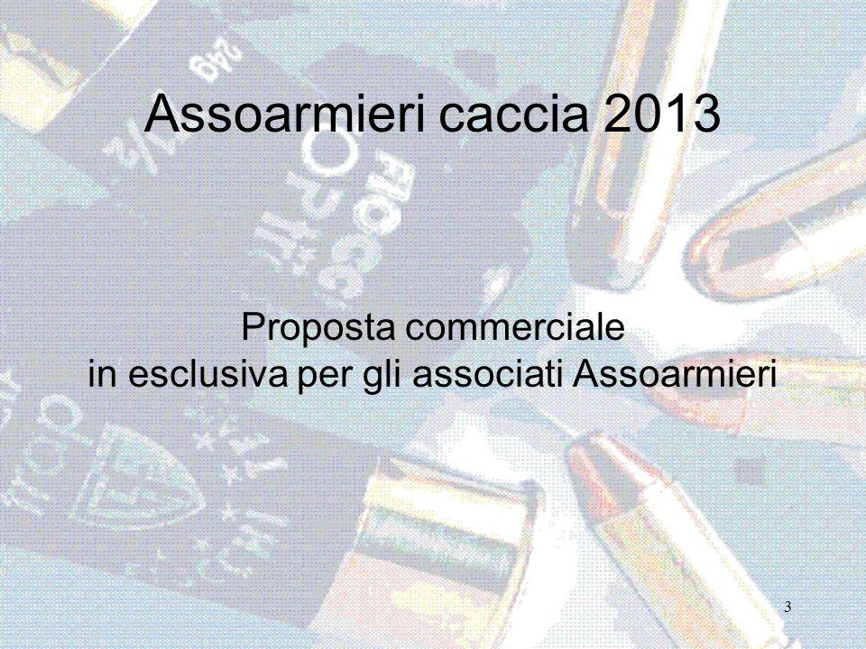 Assoarmieri caccia 2013 Proposta commerciale in esclusiva per gli associati Assoarmieri 3