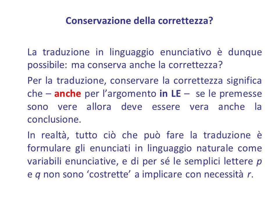 Conservazione della correttezza? La traduzione in linguaggio enunciativo è dunque possibile: ma conserva anche la correttezza? Per la traduzione, cons