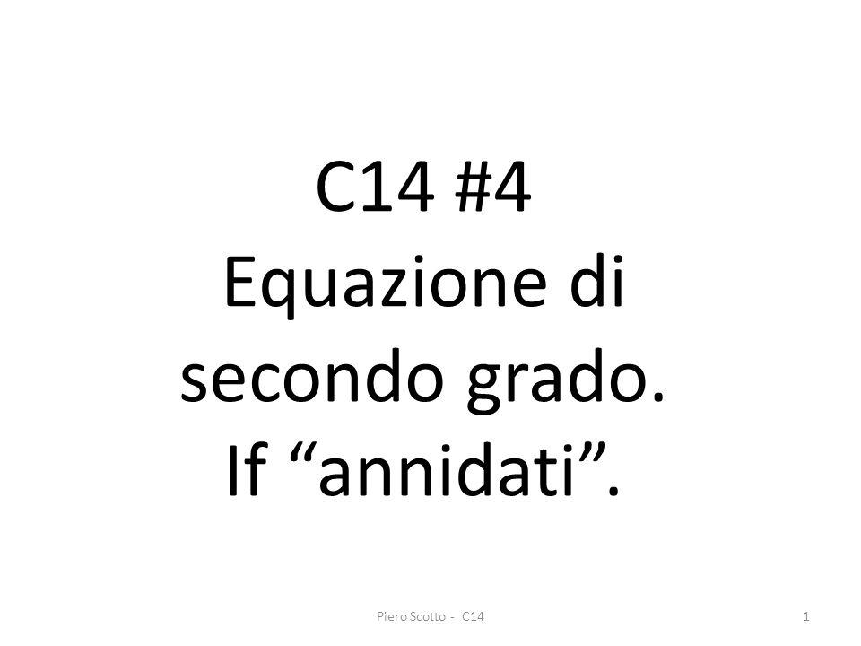 Piero Scotto - C141 C14 #4 Equazione di secondo grado. If annidati.