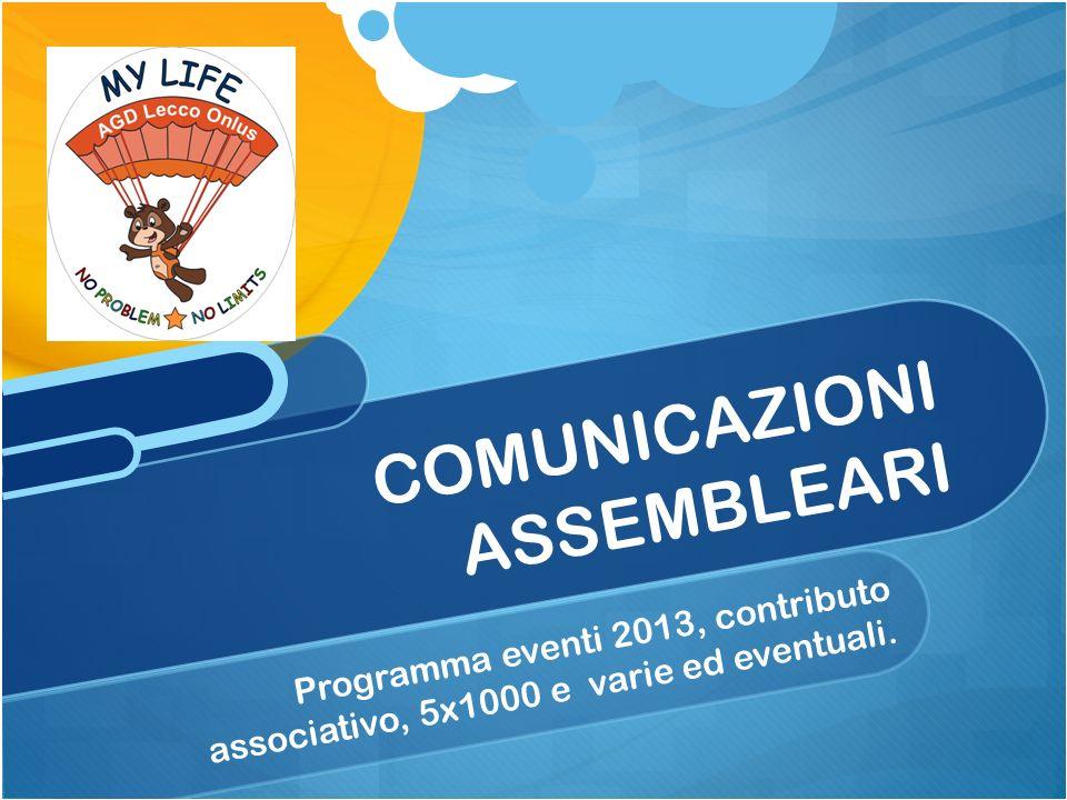 Programma eventi 2013, contributo associativo, 5x1000 e varie ed eventuali.