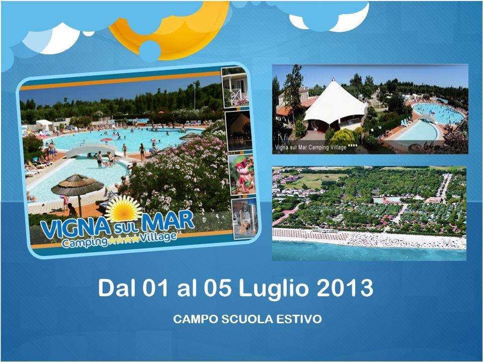 CAMPO SCUOLA ESTIVO Dal 01 al 05 Luglio 2013