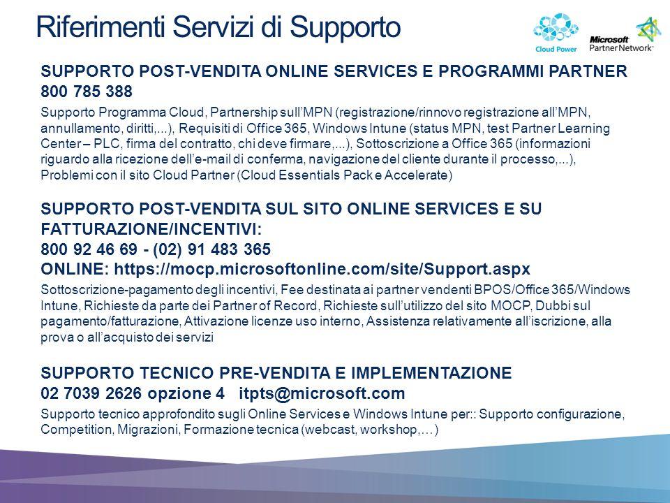 SUPPORTO POST-VENDITA ONLINE SERVICES E PROGRAMMI PARTNER 800 785 388 Supporto Programma Cloud, Partnership sullMPN (registrazione/rinnovo registrazio