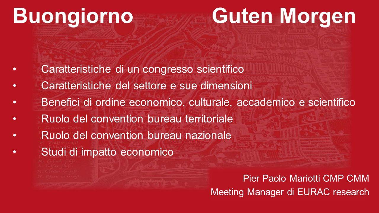 Buongiorno Guten MorgenCaratteristiche di un congresso scientifico Caratteristiche del settore e sue dimensioniBenefici di ordine economico, culturale