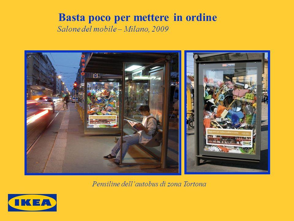 Basta poco per mettere in ordine Salone del mobile – Milano, 2009 Pensiline dellautobus di zona Tortona