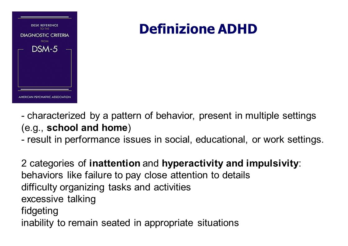 3 sottotipi: iperattivo-impulsivo, inattentivo, combinato 4 presentazioni Change the three subtypes to three current presentations Add a fourth presentation for restrictive inattentive