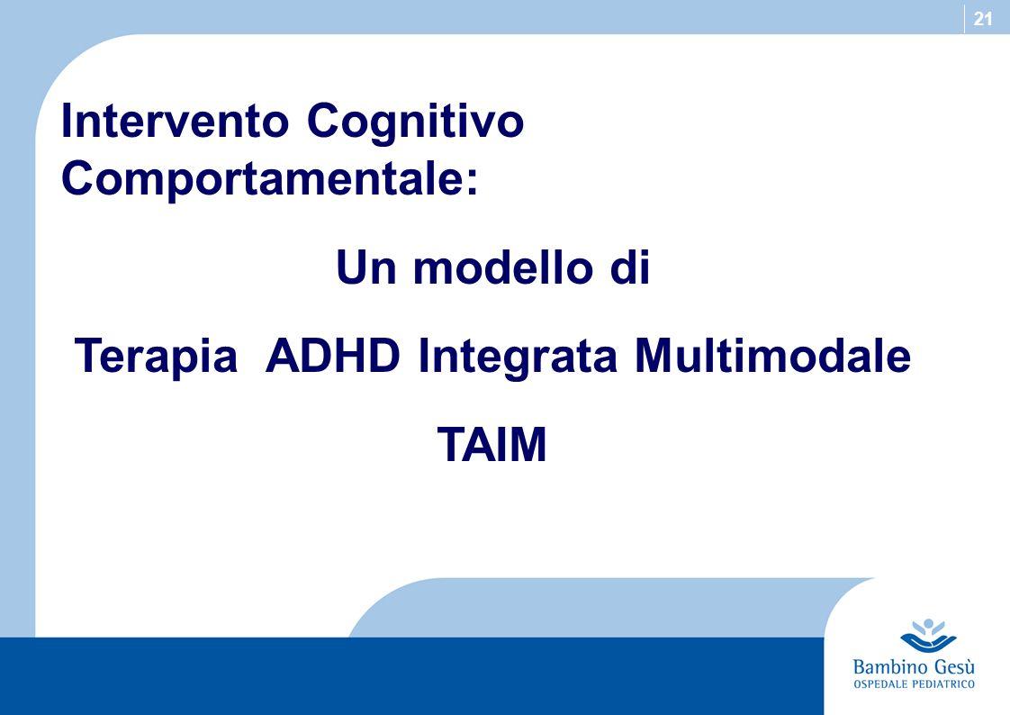 21 Intervento Cognitivo Comportamentale: Un modello di Terapia ADHD Integrata Multimodale TAIM