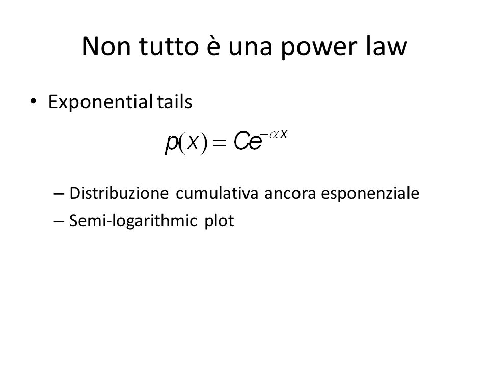 Exponential tails – Distribuzione cumulativa ancora esponenziale – Semi-logarithmic plot