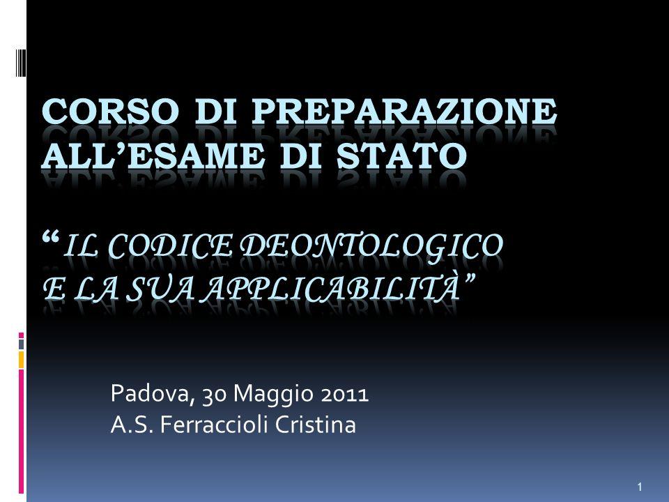 1 Padova, 30 Maggio 2011 A.S. Ferraccioli Cristina