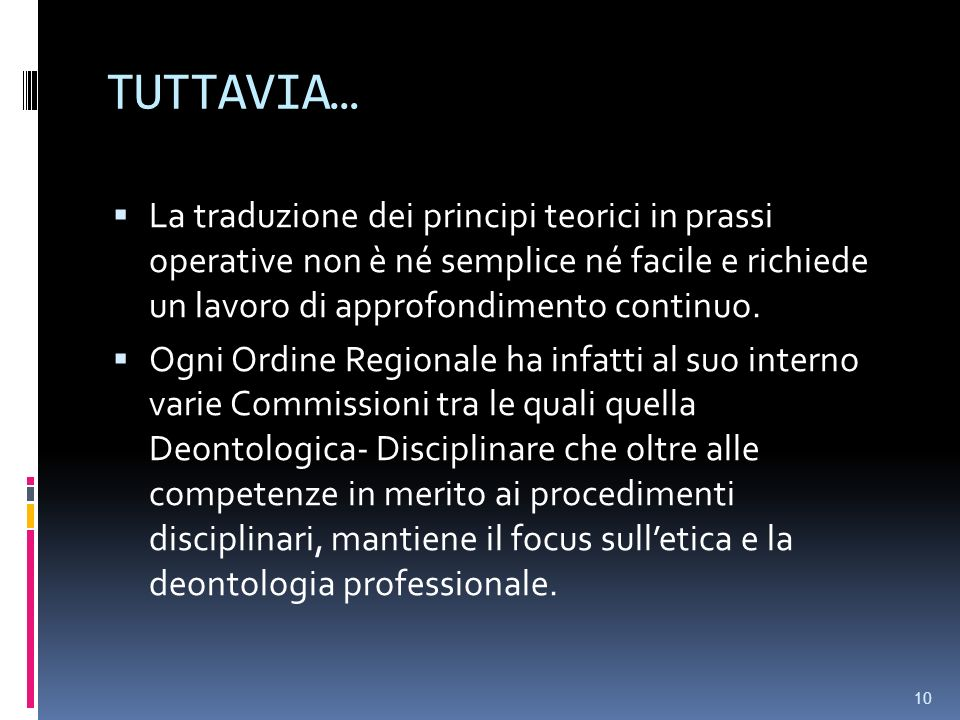 TUTTAVIA… La traduzione dei principi teorici in prassi operative non è né semplice né facile e richiede un lavoro di approfondimento continuo. Ogni Or