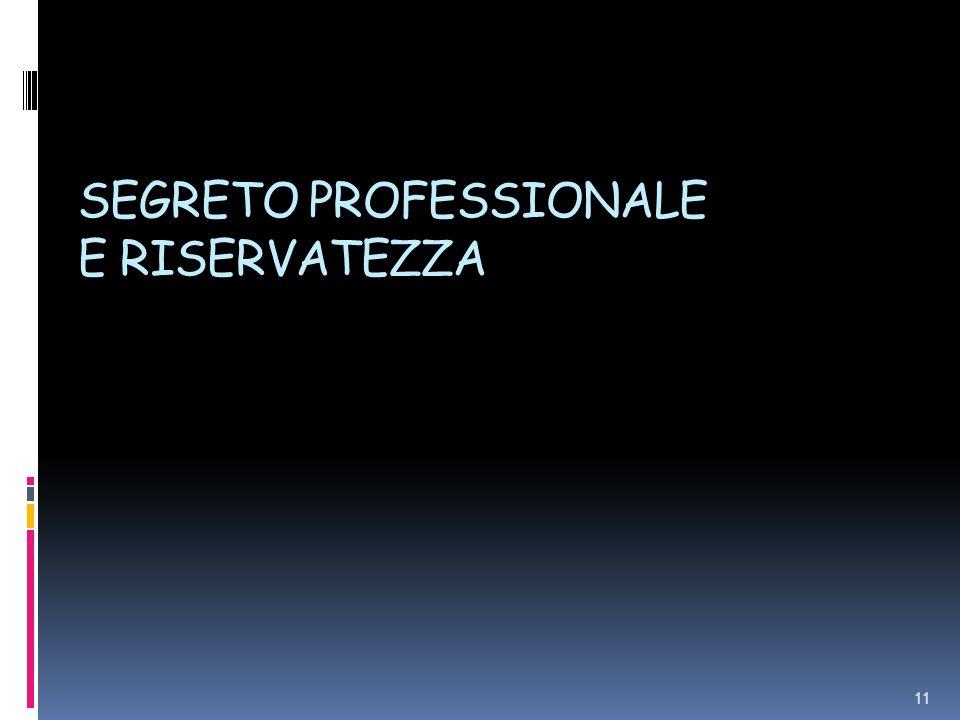 SEGRETO PROFESSIONALE E RISERVATEZZA 11