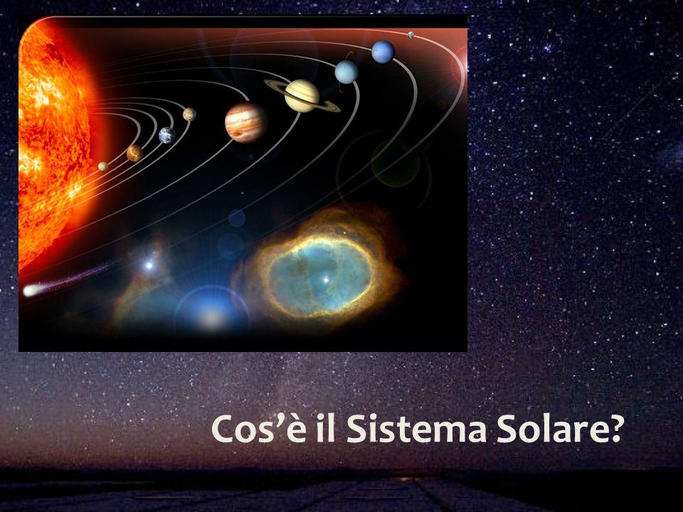 Cosè il Sistema Solare?