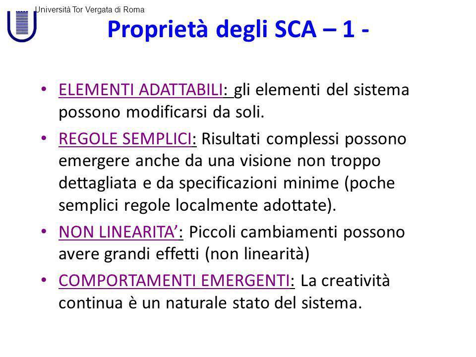 Università Tor Vergata di Roma Proprietà degli SCA – 1 - ELEMENTI ADATTABILI: gli elementi del sistema possono modificarsi da soli.