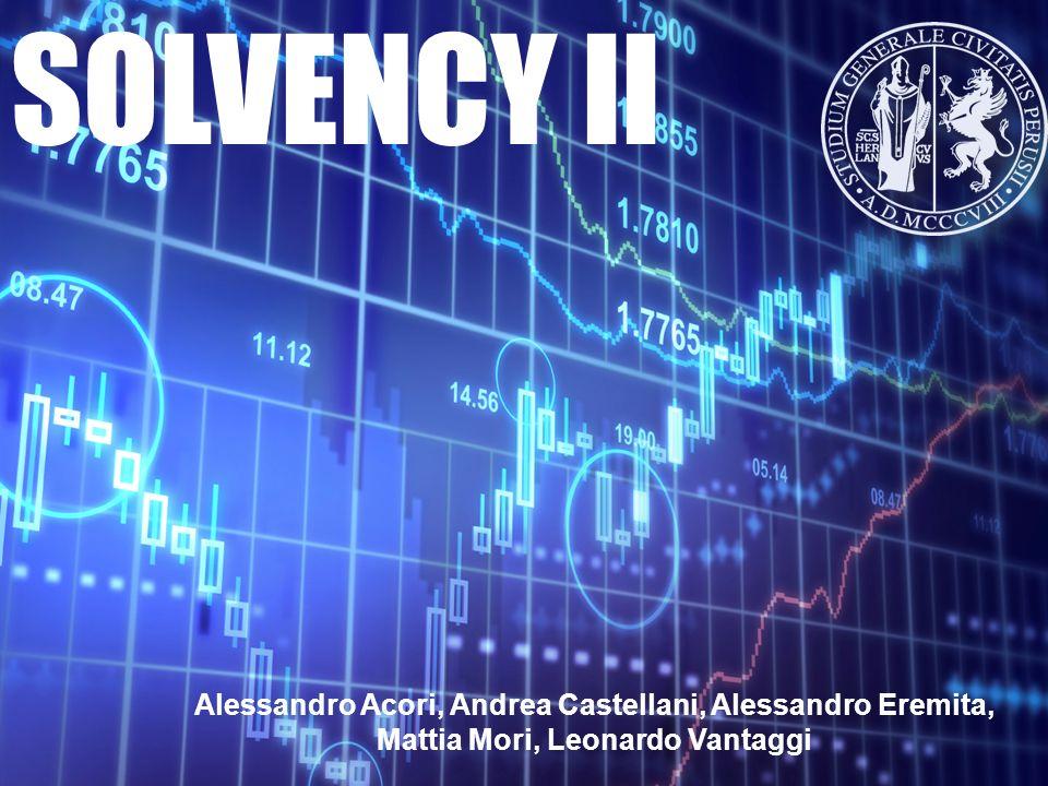 SOLVENCY II Alessandro Acori, Andrea Castellani, Alessandro Eremita, Mattia Mori, Leonardo Vantaggi