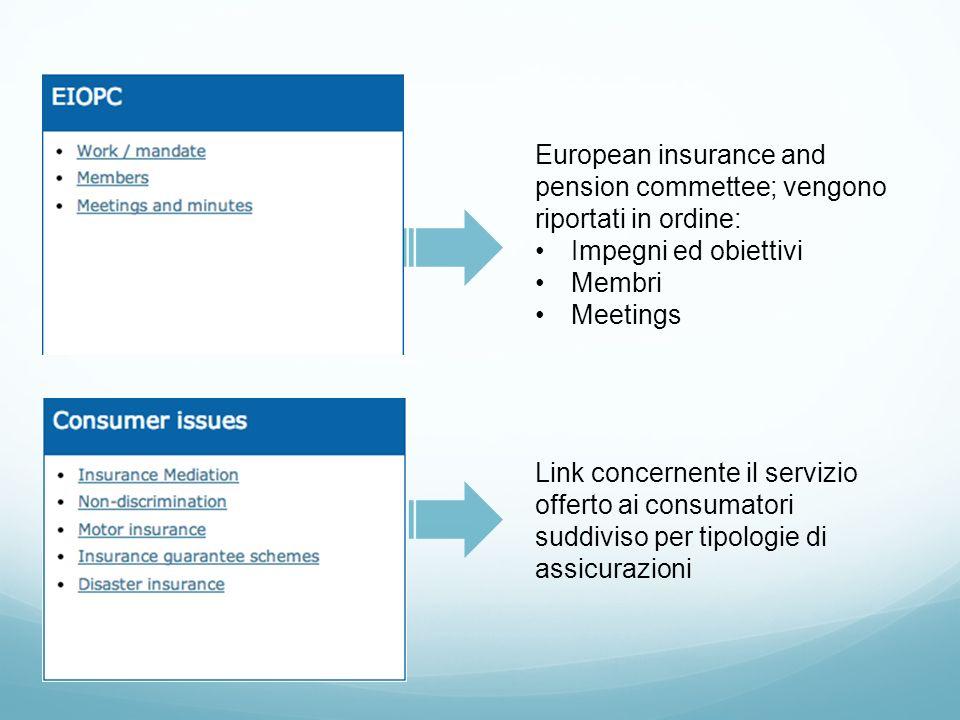 European insurance and pension commettee; vengono riportati in ordine: Impegni ed obiettivi Membri Meetings Link concernente il servizio offerto ai co