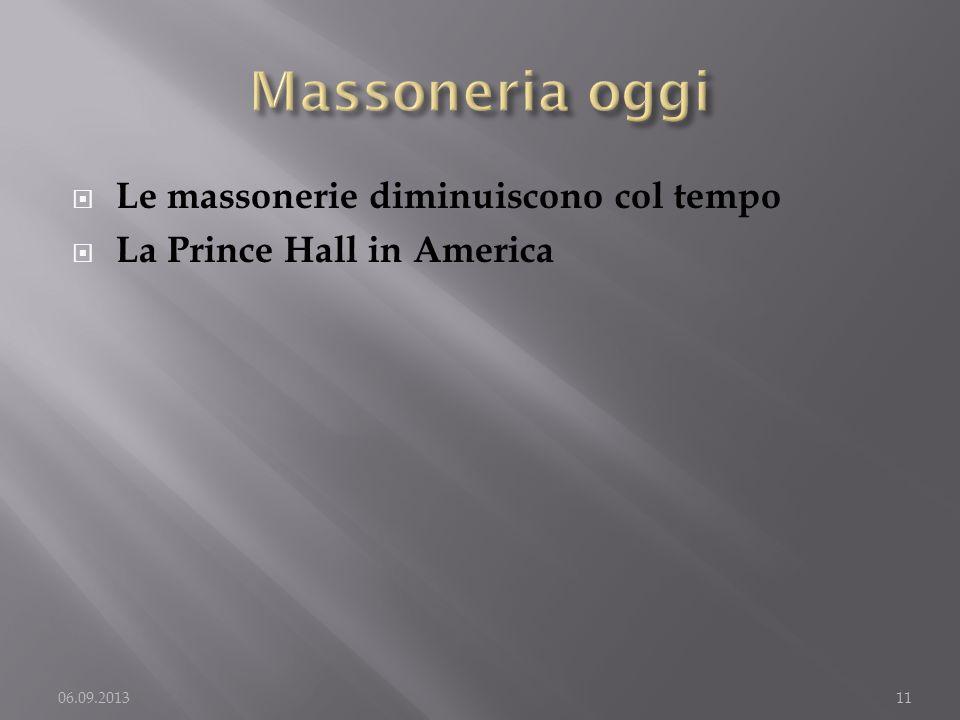 Le massonerie diminuiscono col tempo La Prince Hall in America 06.09.201311