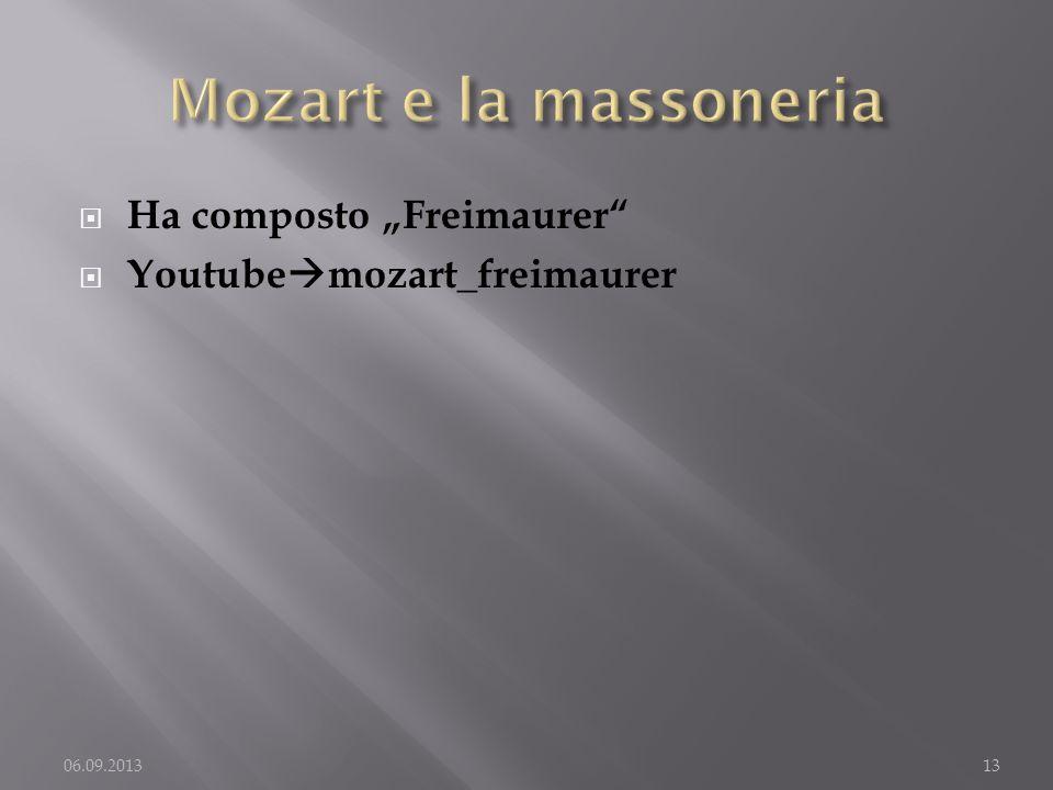 Ha composto Freimaurer Youtube mozart_freimaurer 06.09.201313
