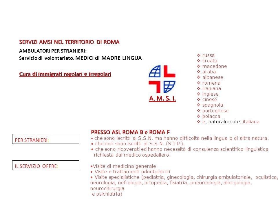 SERVIZI AMSI NEL TERRITORIO DI ROMA A. M. S. I. AMBULATORI PER STRANIERI: MEDICI di MADRE LINGUA Servizio di volontariato. MEDICI di MADRE LINGUA Cura