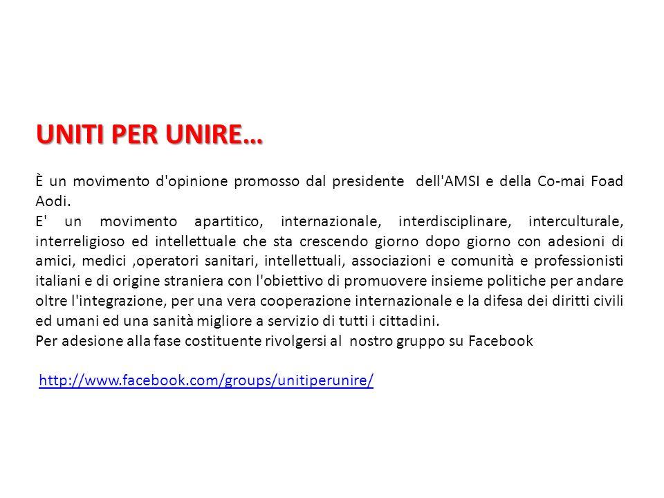 UNITI PER UNIRE… È un movimento d'opinione promosso dal presidente dell'AMSI e della Co-mai Foad Aodi. E' un movimento apartitico, internazionale, int
