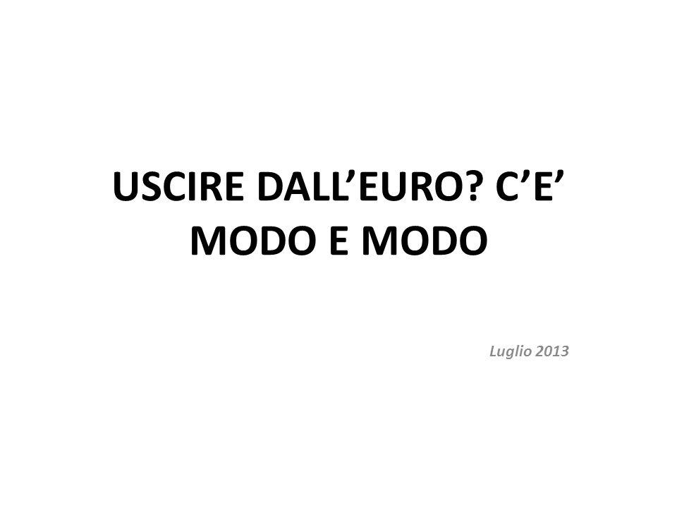 USCIRE DALLEURO CE MODO E MODO Luglio 2013