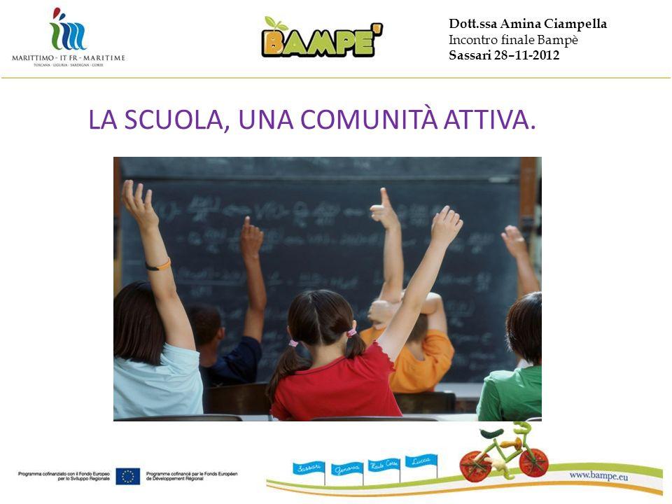 Dott.ssa Amina Ciampella Incontro finale Bampè Sassari 28–11-2012 LA SCUOLA, UNA COMUNITÀ ATTIVA.