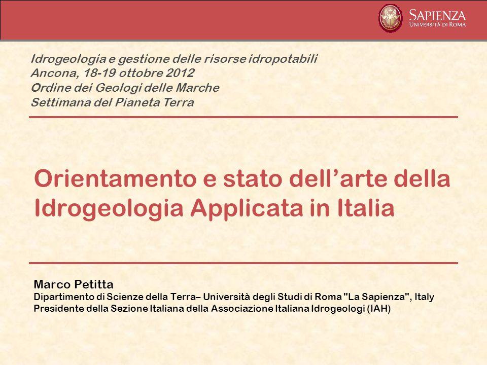 Orientamento e stato dellarte della Idrogeologia Applicata in Italia Marco Petitta Dipartimento di Scienze della Terra– Università degli Studi di Roma