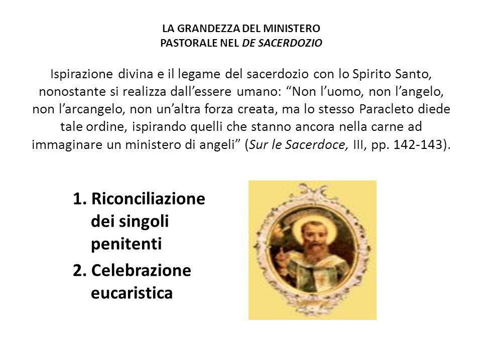 LA GRANDEZZA DEL MINISTERO PASTORALE NEL DE SACERDOZIO Ispirazione divina e il legame del sacerdozio con lo Spirito Santo, nonostante si realizza dall