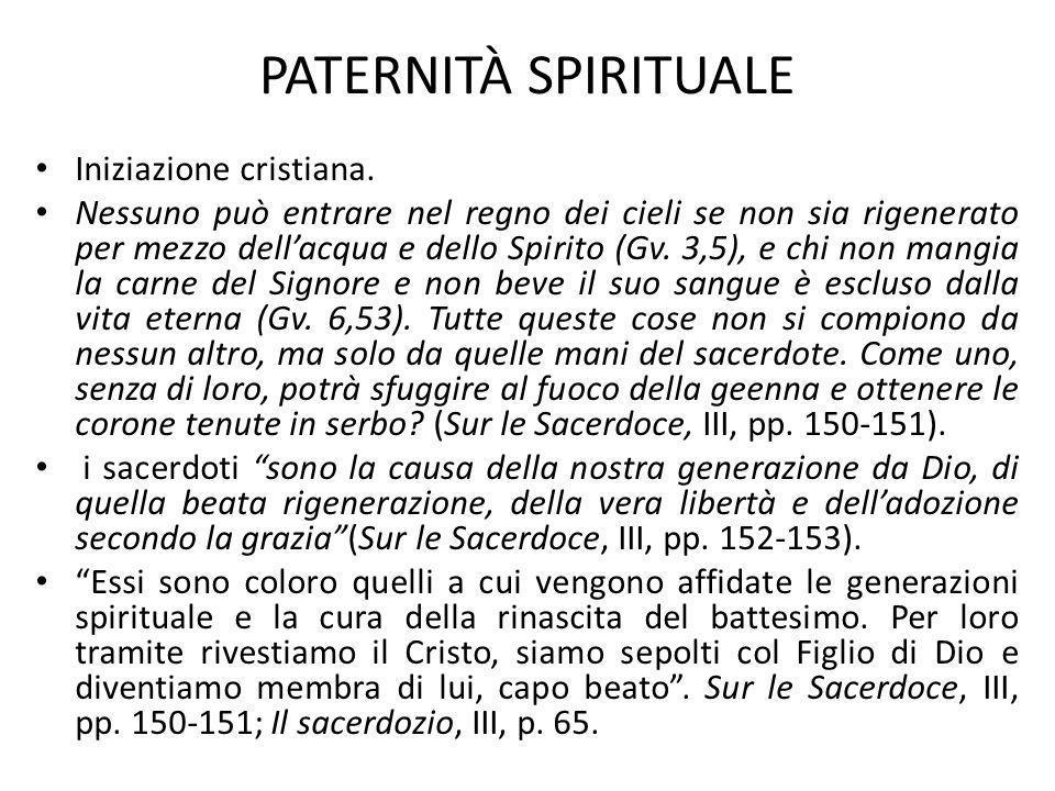 PATERNITÀ SPIRITUALE Iniziazione cristiana. Nessuno può entrare nel regno dei cieli se non sia rigenerato per mezzo dellacqua e dello Spirito (Gv. 3,5