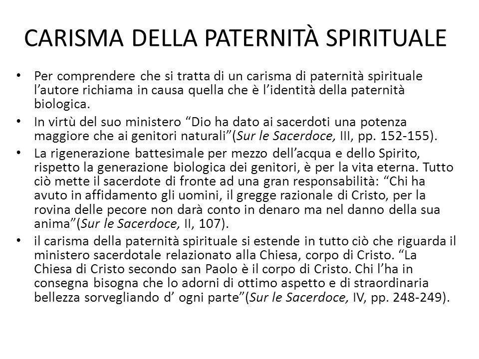 CARISMA DELLA PATERNITÀ SPIRITUALE Per comprendere che si tratta di un carisma di paternità spirituale lautore richiama in causa quella che è lidentit