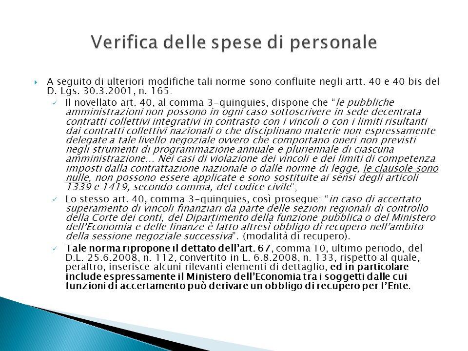 A seguito di ulteriori modifiche tali norme sono confluite negli artt. 40 e 40 bis del D. Lgs. 30.3.2001, n. 165: Il novellato art. 40, al comma 3-qui