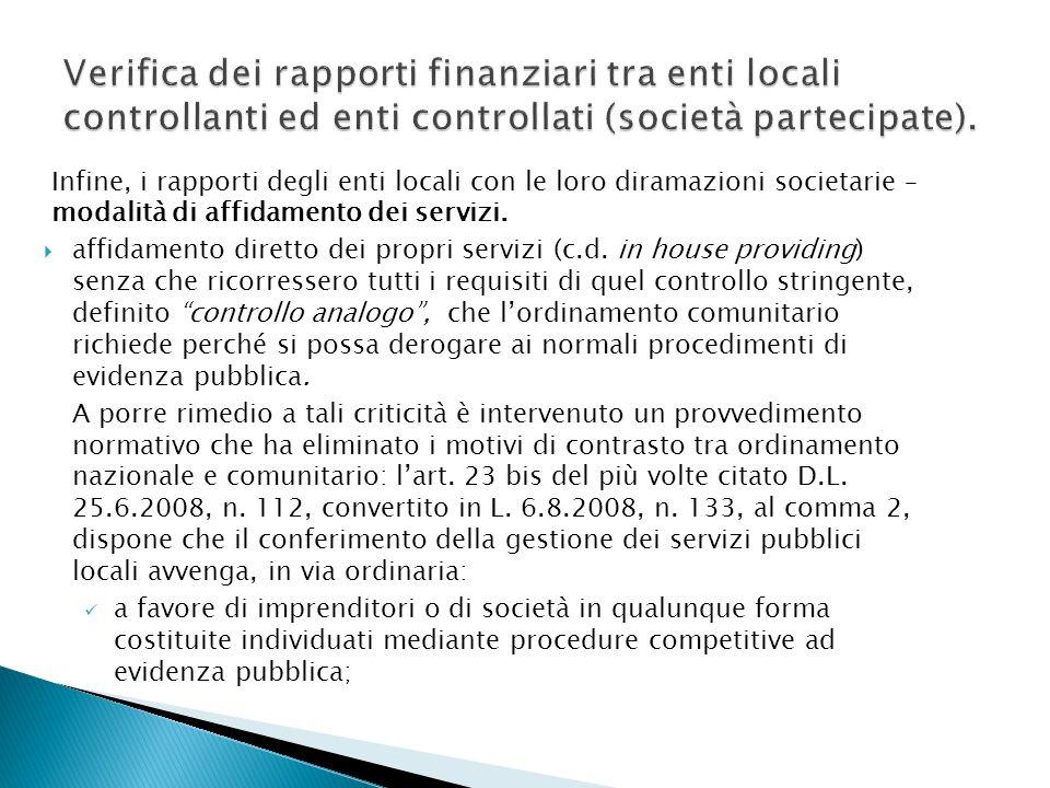 Infine, i rapporti degli enti locali con le loro diramazioni societarie – modalità di affidamento dei servizi. affidamento diretto dei propri servizi
