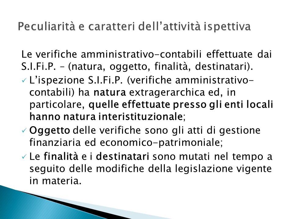 Le verifiche amministrativo-contabili effettuate dai S.I.Fi.P. – (natura, oggetto, finalità, destinatari). Lispezione S.I.Fi.P. (verifiche amministrat