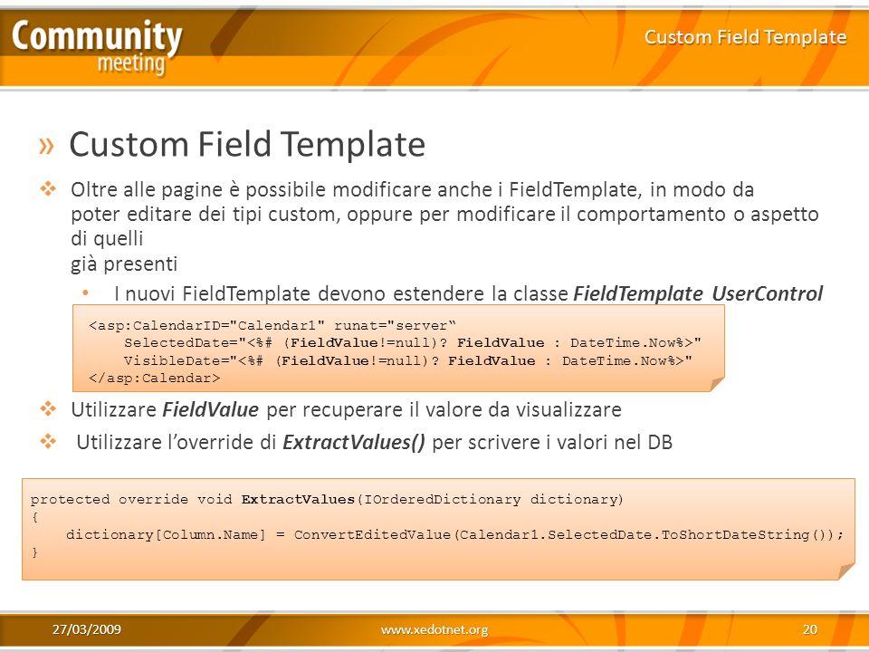 27/03/2009www.xedotnet.org20 »Custom Field Template Custom Field Template <asp:CalendarID=