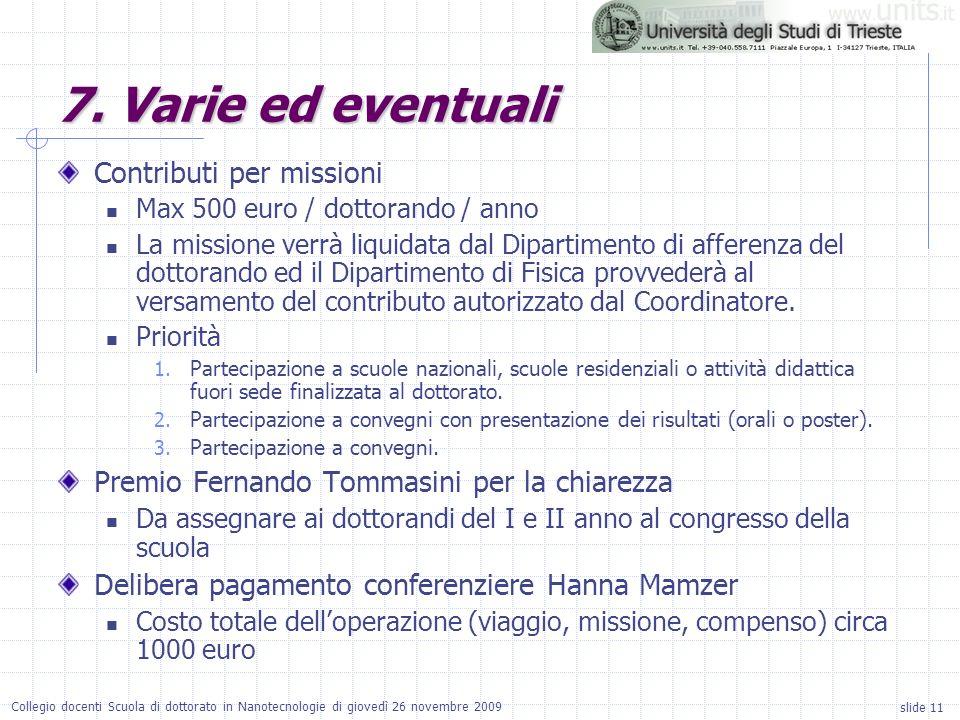 slide 11 Collegio docenti Scuola di dottorato in Nanotecnologie di giovedì 26 novembre 2009 7.