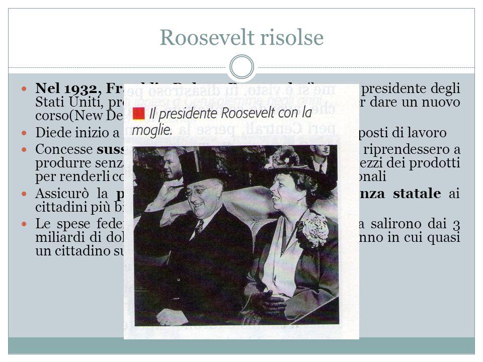 Roosevelt risolse Nel 1932, Franklin Delano Roosevelt, il nuovo presidente degli Stati Uniti, promosse una serie di provvedimenti per dare un nuovo co