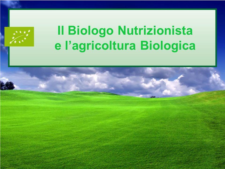Il Biologo Nutrizionista e lagricoltura Biologica