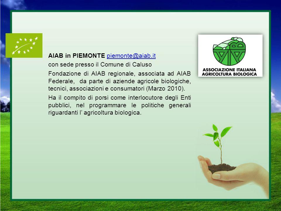 AIAB in PIEMONTE piemonte@aiab.itpiemonte@aiab.it con sede presso il Comune di Caluso Fondazione di AIAB regionale, associata ad AIAB Federale, da par