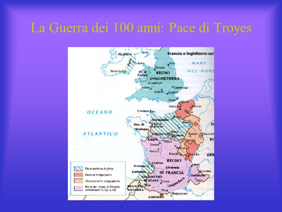 La Guerra dei 100 anni: Pace di Troyes