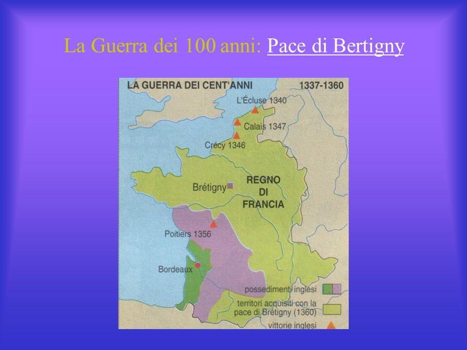 La Guerra dei 100 anni: Pace di BertignyPace di Bertigny