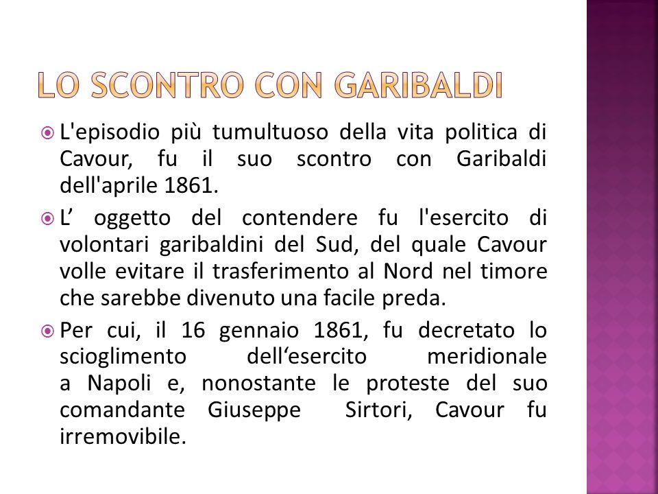 In difesa del suo esercito, Garibaldi, il 18 aprile 1861, pronunciò un memorabile discorso alla Camera accusando «la fredda e nemica mano di Cavour» di aver voluto provocare una «guerra fratricida».