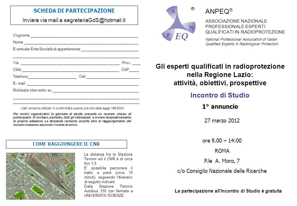 ANPEQ ® ASSOCIAZIONE NAZIONALE PROFESSIONALE ESPERTI QUALIFICATI IN RADIOPROTEZIONE National Professional Association of Italian Qualified Experts in