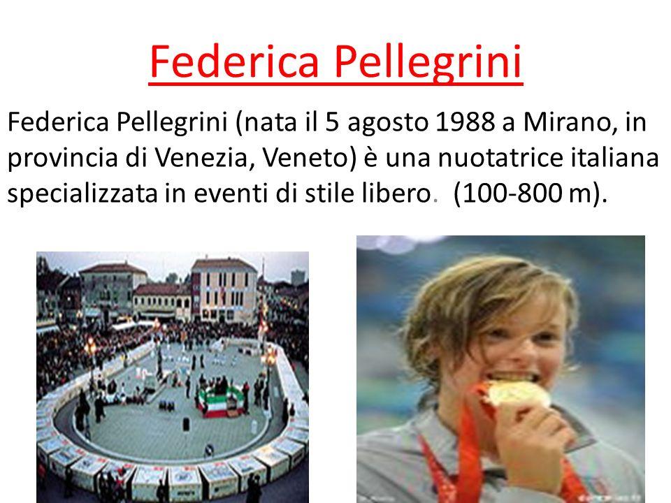 Federica Pellegrini Federica Pellegrini (nata il 5 agosto 1988 a Mirano, in provincia di Venezia, Veneto) è una nuotatrice italiana specializzata in eventi di stile libero.