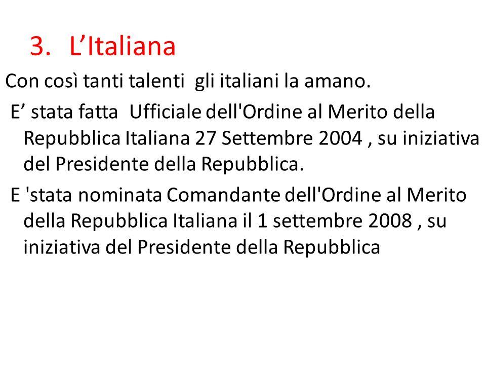 3.LItaliana Con così tanti talenti gli italiani la amano.
