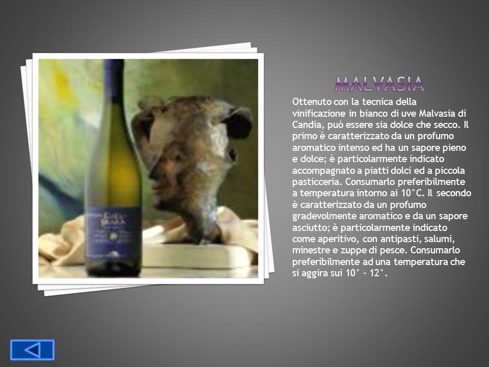 Ottenuto con la tecnica della vinificazione in bianco di uve Malvasia di Candia, può essere sia dolce che secco. Il primo è caratterizzato da un profu