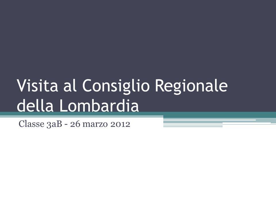 Visita al Consiglio Regionale della Lombardia Classe 3aB - 26 marzo 2012