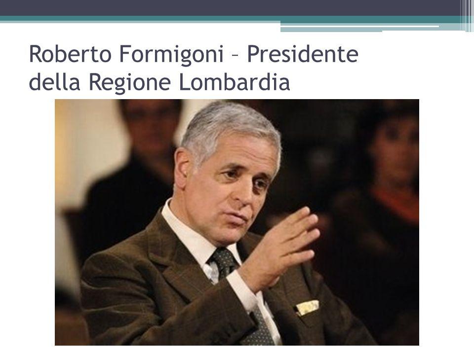 Roberto Formigoni – Presidente della Regione Lombardia