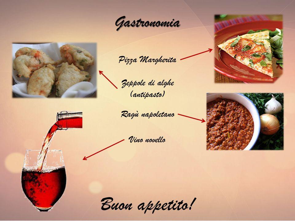 Gastronomia Pizza Margherita Zeppole di alghe (antipasto) Ragù napoletano Vino novello Buon appetito!