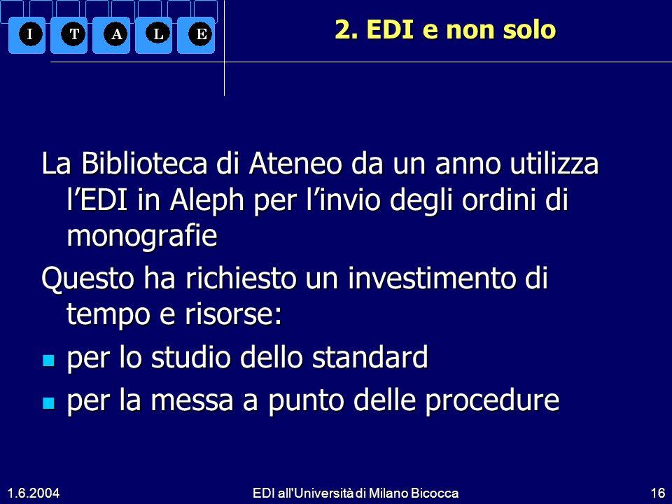 1.6.2004EDI all Università di Milano Bicocca16 2.